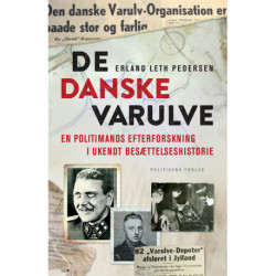 De danske varulve: En politimands efterforskning i et stykke ukendt besættelseshistorie