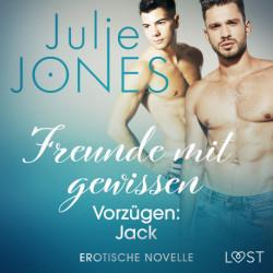 Freunde mit gewissen Vorzügen: Jack - Erotische Novelle