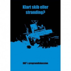 Klart skib eller stranding: DKP's programdiskussion 1999-2009