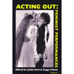Acting Out: Feminist Performances