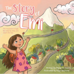 The Story of Emi: The mountain is high, but step by step you reach the top.