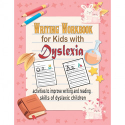 Writing Workbook for Kids with Dyslexia.: 100 activities to improve writing and reading skills of dyslexic children.
