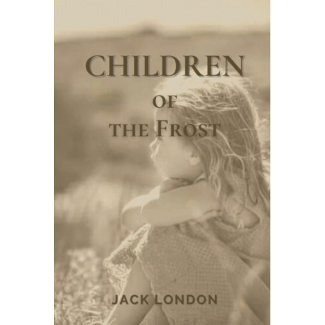 Children of the Frost: Original Classics and Annotated
