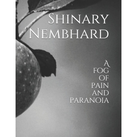 A fog of pain and paranoia