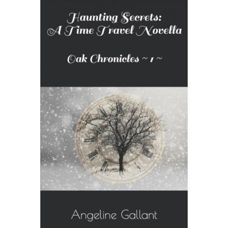 Haunting Secrets: A Time Travel Novella: Oak Chronicles 1