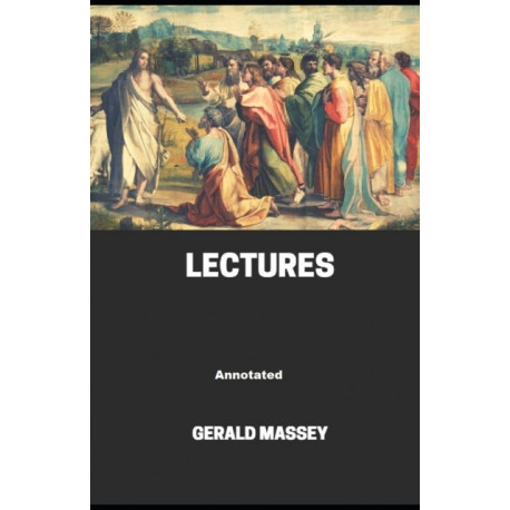 Gerald Massey's Lectures Annotated