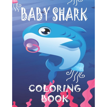 Baby Shark Coloring Book: For Kids Ages 3-8: Great Gift in summer for Boys & Girls,