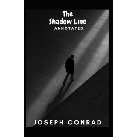 The Shadow Line Annotated