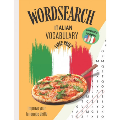 Wordsearch: Italian Vocabulary Improve your Language Skills Challenge Yourself!: Large Print Puzzle Book Learn the Italian Language, Have Fun Learning!