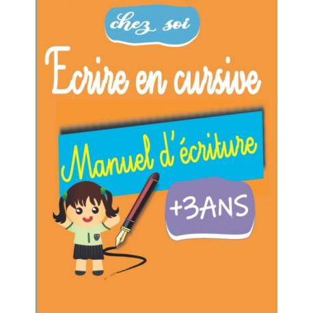 Manuel d'ecriture Ecrire en cursive: +3ans ecriture cursive petite et grande section