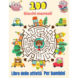 100 Giochi mentali Libro delle attivita Per bambini: 100 giochi per cervelli misti con 16 pagine di soluzioni per bambini: ricerca di parole, sudoku, scramble di parole, tris e memoria del tuo bambino e accendi la creativita.