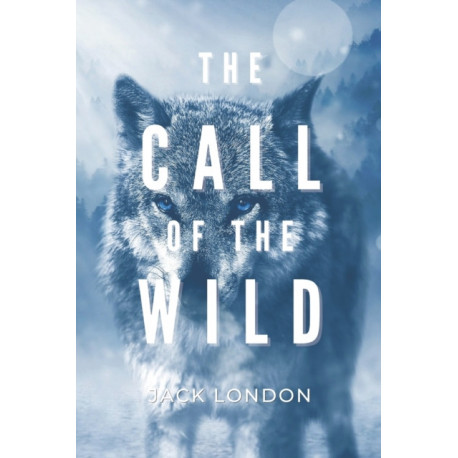The Call of the Wild: with original illustrations