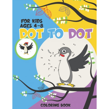 Dot to Dot for Kids ages 4-8: Connect The Dots Book For Kids Ages 4-8/Dot to Dot Puzzles for Kids/For Boys and Girls/Gift for Preschooler/Fun and Learning