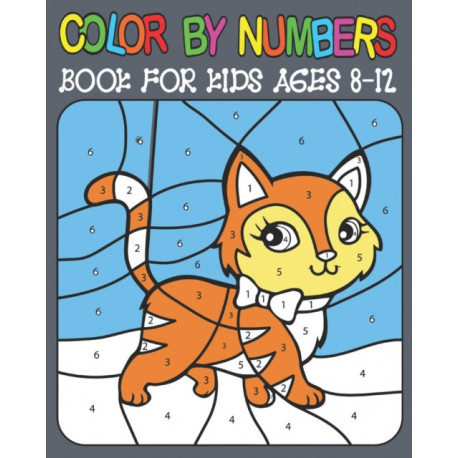 Color By Numbers book For Kids Ages 8-12: Color By Number Book With Animal, Birds, Butterfly And Pretty Patterns For kids Ages 8-12
