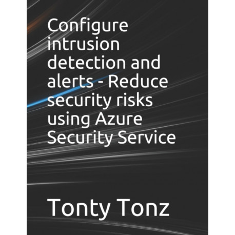 Configure intrusion detection and alerts - Reduce security risks using Azure Security Service