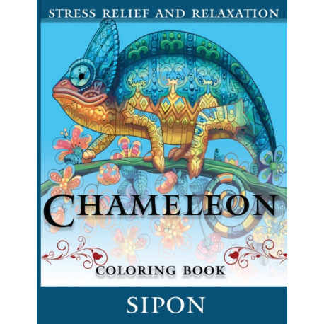 Chameleon Coloring Book: An Adults coloring book for entertainment, fun, stress relief, relaxation and so more....!