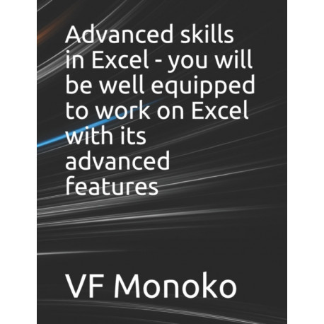 Advanced skills in Excel - you will be well equipped to work on Excel with its advanced features