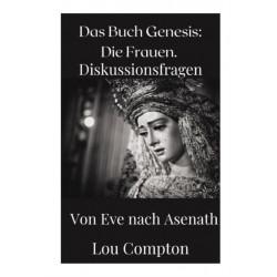 Das Buch Genesis: Die Frauen.: Diskussions Fagen Von Eve nach Asenath