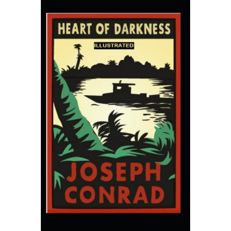 Heart of Darkness: Classic Original Edition Illustrated