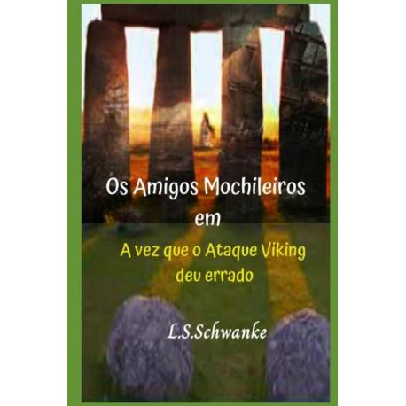 Os Amigos Mochileiros: A Vez que o Ataque Viking deu errado