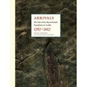 Arrivals: The Life of the Royal Danish Expedition to Arabia 1767-2017