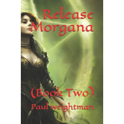 Release Morgana: (Book Two)