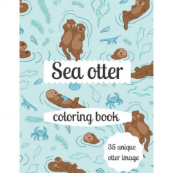 Sea otter coloring book: A coloring book for adults and kids otter image design paperback