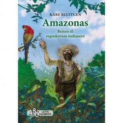 Amazonas: Rejsen til regnskovens indianere