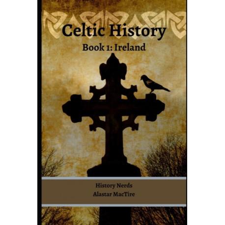Celtic History: Book 1: Ireland