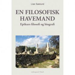 En filosofisk havemand: Epikurs filosofi og biografi