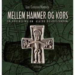 Mellem hammer og kors: en fortælling om asatro og kristendom