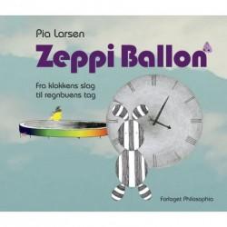Fra klokkens slag til regnbuens tag: Første bind i serien om Zeppi Ballon