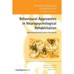 Behavioural Approaches in  Neuropsychological Rehabilitation: Optimising Rehabilitation Procedures