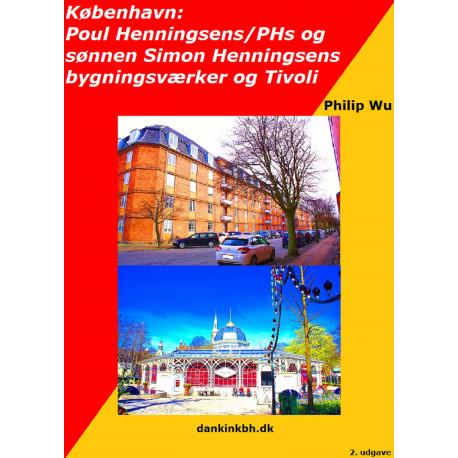 København: Poul Henningsens/PHs og sønnen, Simon Henningsens bygningsværker og Tivoli