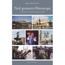 Ned gennem Østeuropa: En kulturhistorisk og politisk rejse gennem syv lande