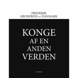 Frederik: Kronprins af Danmark - Konge af en anden verden