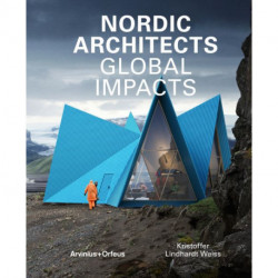 Nordic architects : global impacts: global impacts