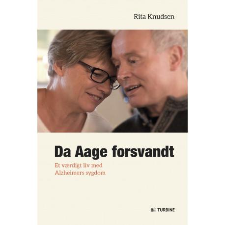 Da Aage forsvandt: Et værdigt liv med Alzheimers sygdom