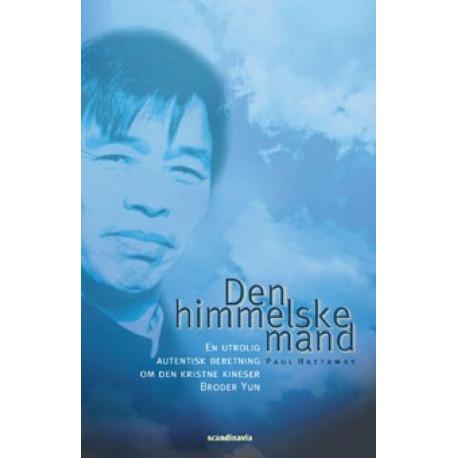 Den himmelske mand: En utrolig autentisk beretning om den kristne kineser Broder Yun