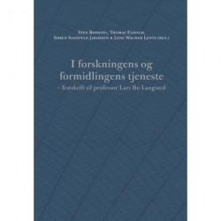 I forskningens og formidlingens tjeneste: festskrift til professor Lars Bo Langsted