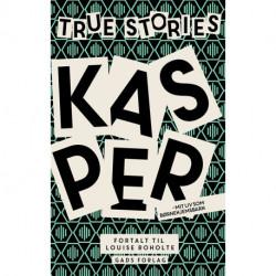 True stories: Kasper: Mit liv som børnehjemsbarn