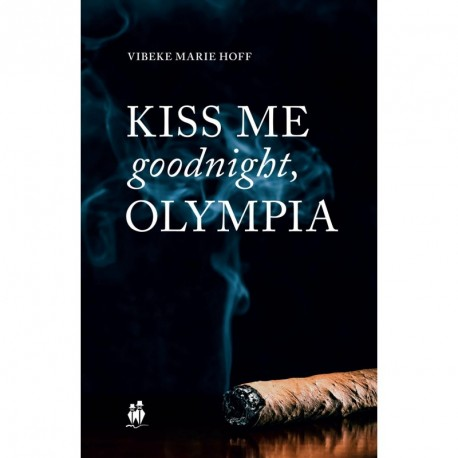 Kiss me goodnight, Olympia