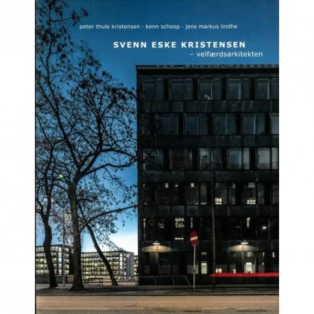 Svenn Eske Kristensen: velfærdsarkitekten
