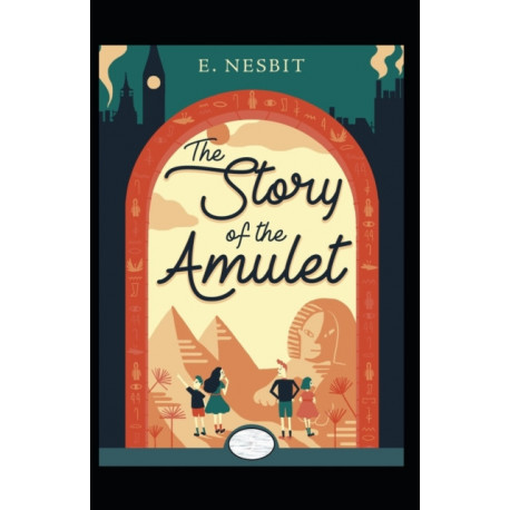 The Story of the Amulet Annotated