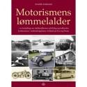 Motorismens Lømmelalder: en fortælling om trafikmidlernes udvikling og indbyrdes konkurrence i mellemkrigsårene i Jylland, på Fyn og Øerne