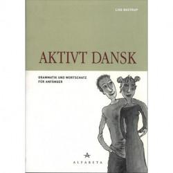 Aktivt dansk, Tysk: Grammatik und Wortschatz für Anfänger