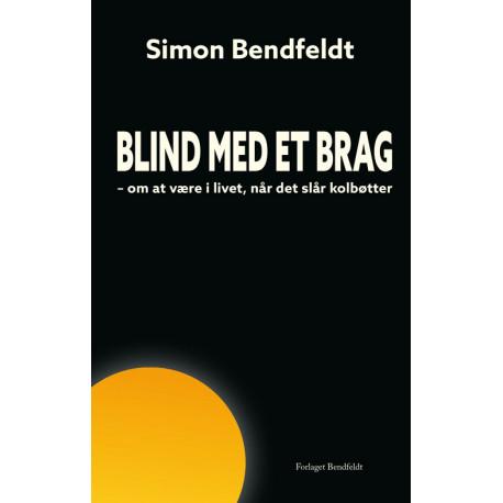 Blind med et brag: om at være i livet, når det slår kolbøtter