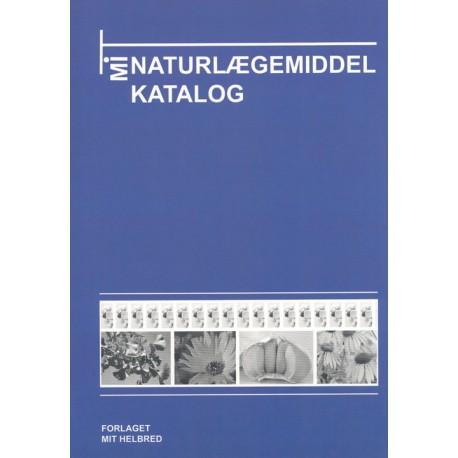 Mit Naturlægemiddelkatalog: naturlægemiddelkatalog med beskrivelser af i Danmark godkendte naturlægemidler og i Danmark godkendte stærke vitamin-/mineralpræparater (Årgang 2010)