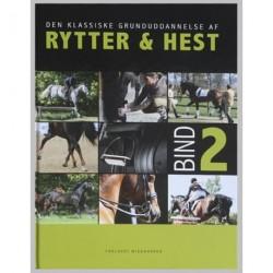 Den klassiske grunduddannelse af rytter & hest (Bind 2)