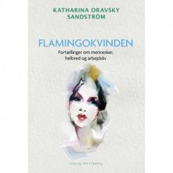 Flamingokvinden: Fortællinger om mennesker, helbred og arbejdsliv